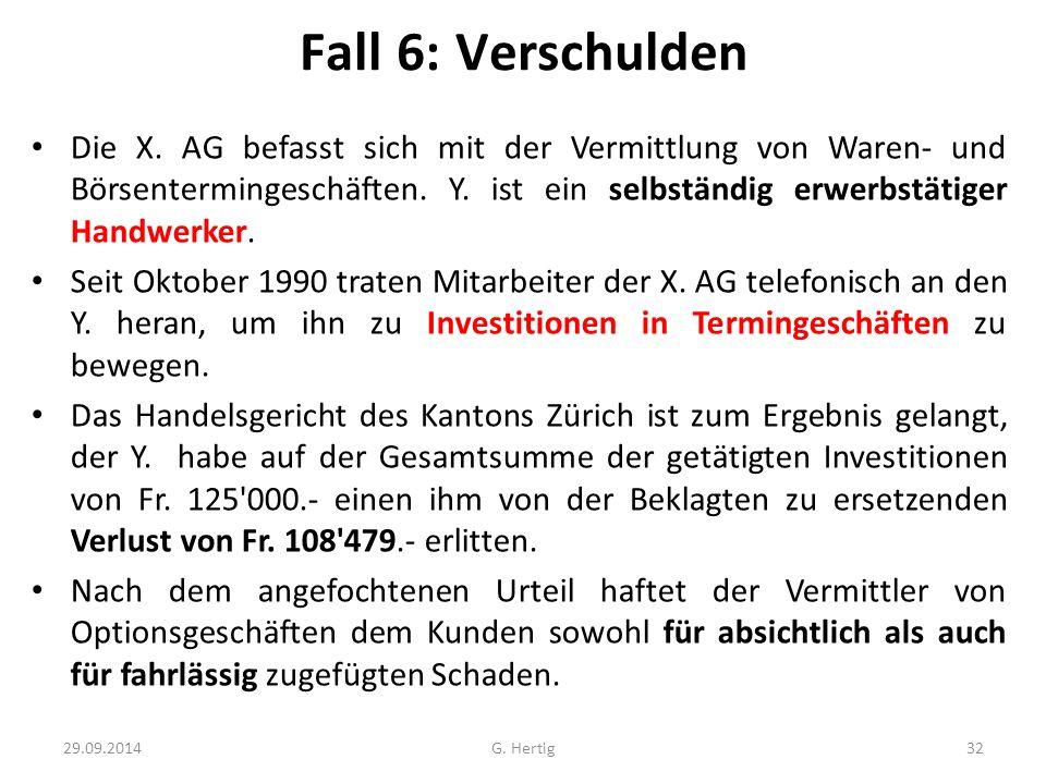Fall 6: Verschulden Die X.