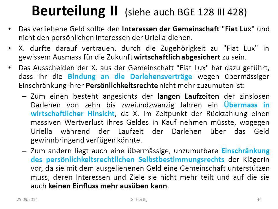 Beurteilung II (siehe auch BGE 128 III 428) Das verliehene Geld sollte den Interessen der Gemeinschaft Fiat Lux und nicht den persönlichen Interessen der Uriella dienen.