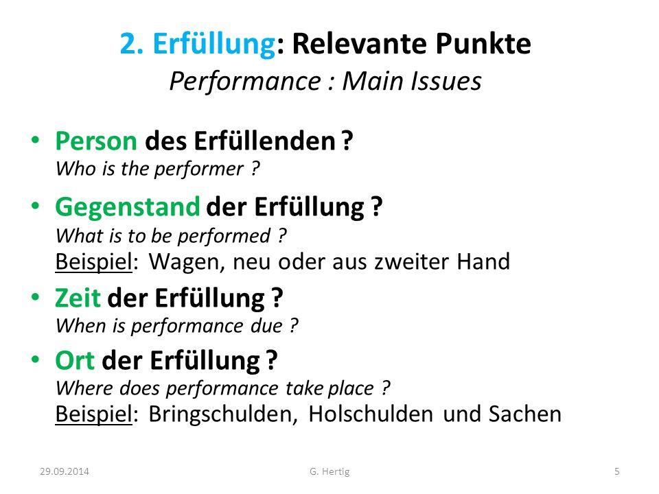 29.09.2014 2.Erfüllung: Relevante Punkte Performance : Main Issues Person des Erfüllenden .