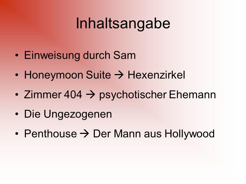 Inhaltsangabe Einweisung durch Sam Honeymoon Suite  Hexenzirkel Zimmer 404  psychotischer Ehemann Die Ungezogenen Penthouse  Der Mann aus Hollywood