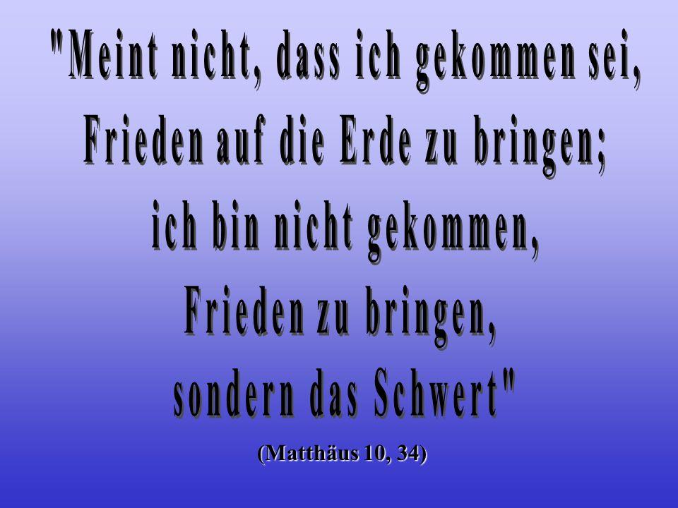 (Matthäus 10, 34)