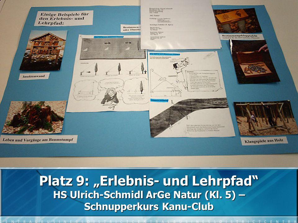 """Platz 9: """"Erlebnis- und Lehrpfad HS Ulrich-Schmidl ArGe Natur (Kl. 5) – Schnupperkurs Kanu-Club"""