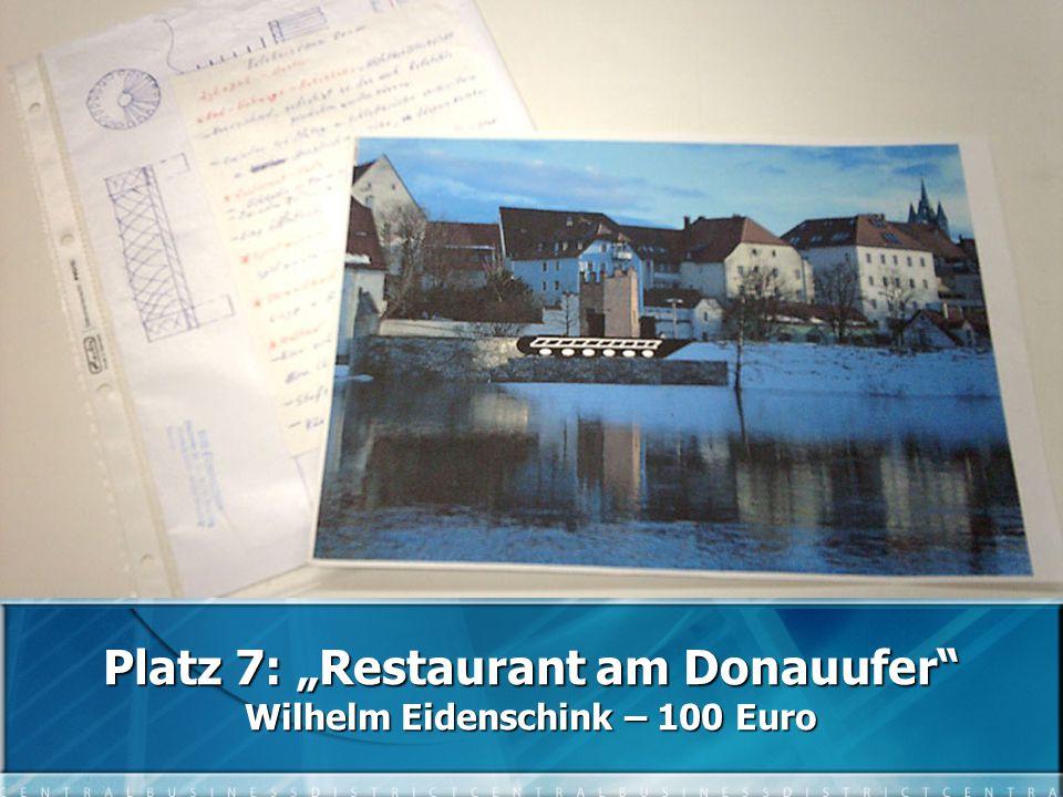 """Platz 7: """"Restaurant am Donauufer Wilhelm Eidenschink – 100 Euro"""