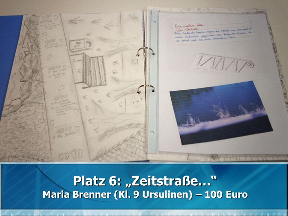 """Platz 6: """"Zeitstraße… Maria Brenner (Kl. 9 Ursulinen) – 100 Euro"""