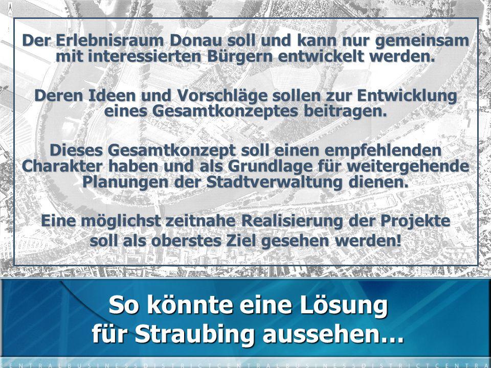 Der Erlebnisraum Donau soll und kann nur gemeinsam mit interessierten Bürgern entwickelt werden.