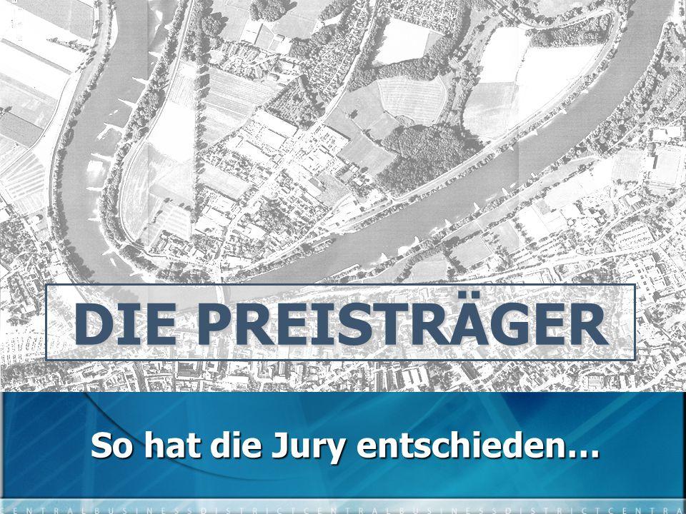 So hat die Jury entschieden… DIE PREISTRÄGER