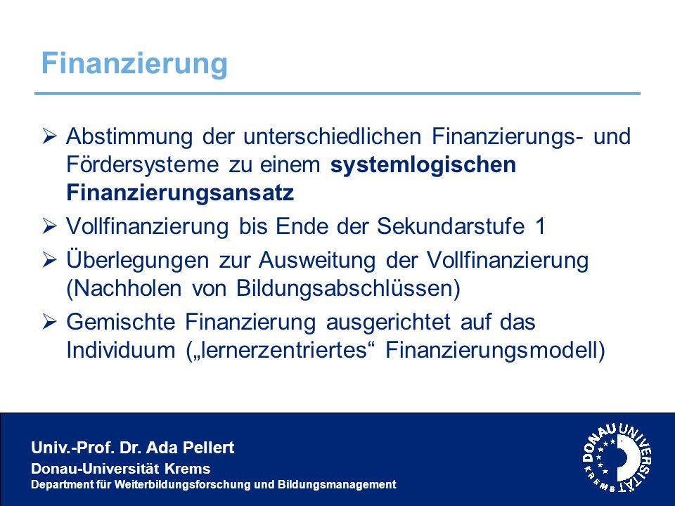 Univ.-Prof. Dr. Ada Pellert Donau-Universität Krems Department für Weiterbildungsforschung und Bildungsmanagement Finanzierung  Abstimmung der unters