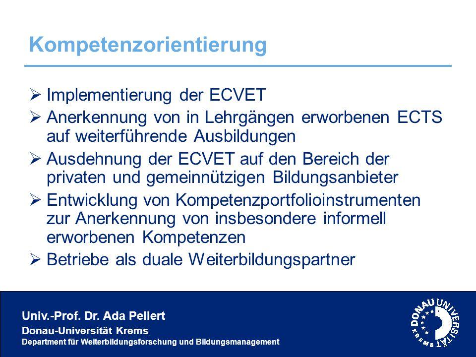 Univ.-Prof. Dr. Ada Pellert Donau-Universität Krems Department für Weiterbildungsforschung und Bildungsmanagement Kompetenzorientierung  Implementier