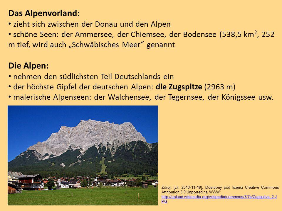 """Das Alpenvorland: zieht sich zwischen der Donau und den Alpen schöne Seen: der Ammersee, der Chiemsee, der Bodensee (538,5 km 2, 252 m tief, wird auch """"Schwäbisches Meer genannt Die Alpen: nehmen den südlichsten Teil Deutschlands ein der höchste Gipfel der deutschen Alpen: die Zugspitze (2963 m) malerische Alpenseen: der Walchensee, der Tegernsee, der Königssee usw."""