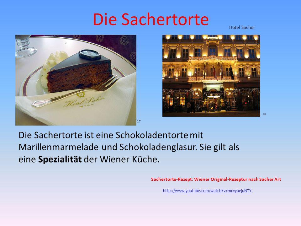 Die Sachertorte Die Sachertorte ist eine Schokoladentorte mit Marillenmarmelade und Schokoladenglasur.