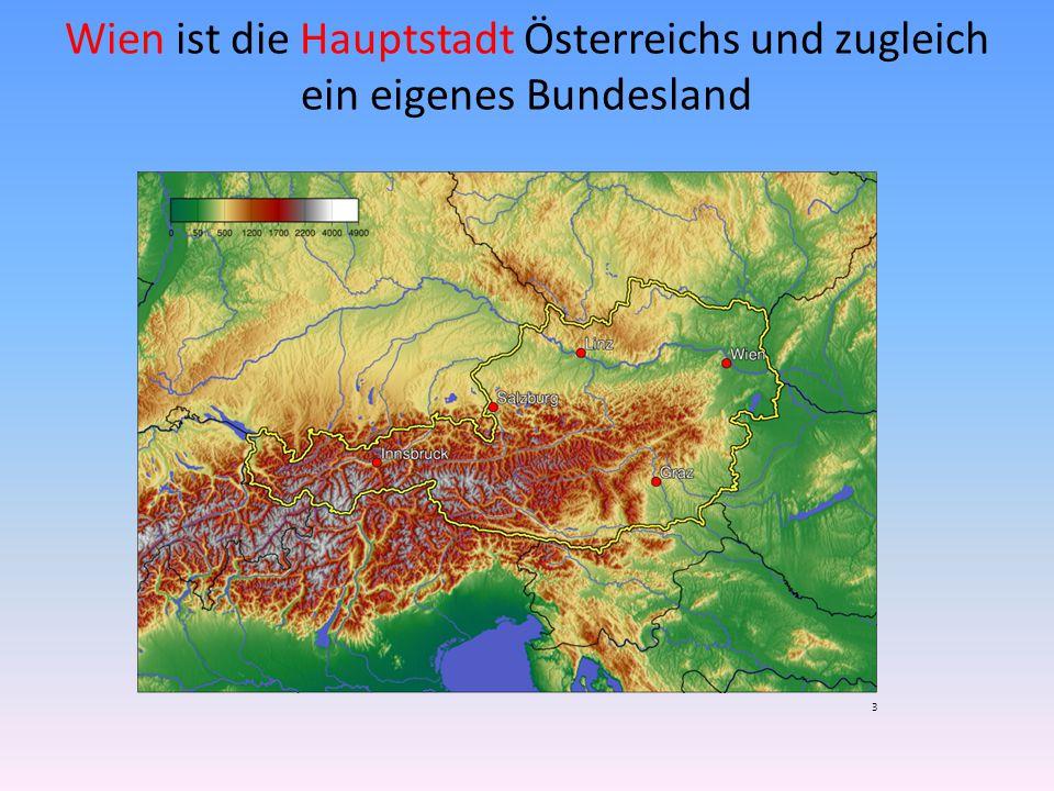 Wien ist die Hauptstadt Österreichs und zugleich ein eigenes Bundesland 3