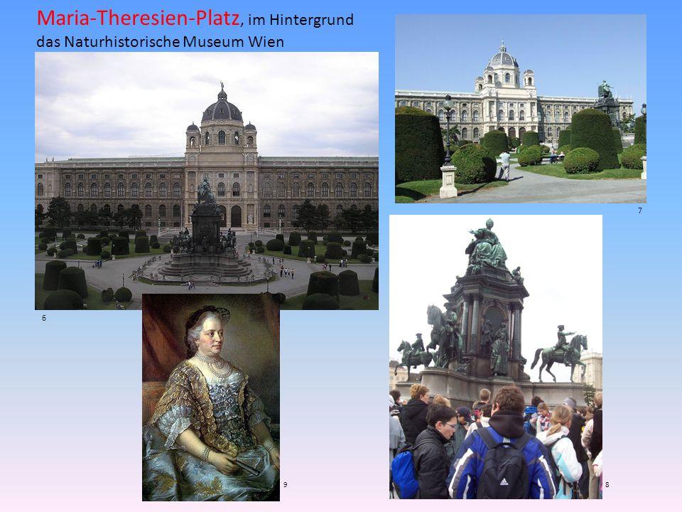 6 Maria-Theresien-Platz, im Hintergrund das Naturhistorische Museum Wien 7 89