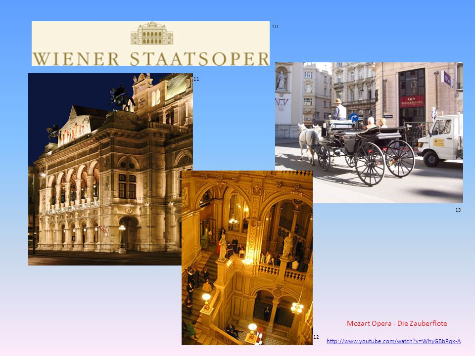 10 11 12 13 http://www.youtube.com/watch?v=WhyGBbPqk-A Mozart Opera - Die Zauberflote