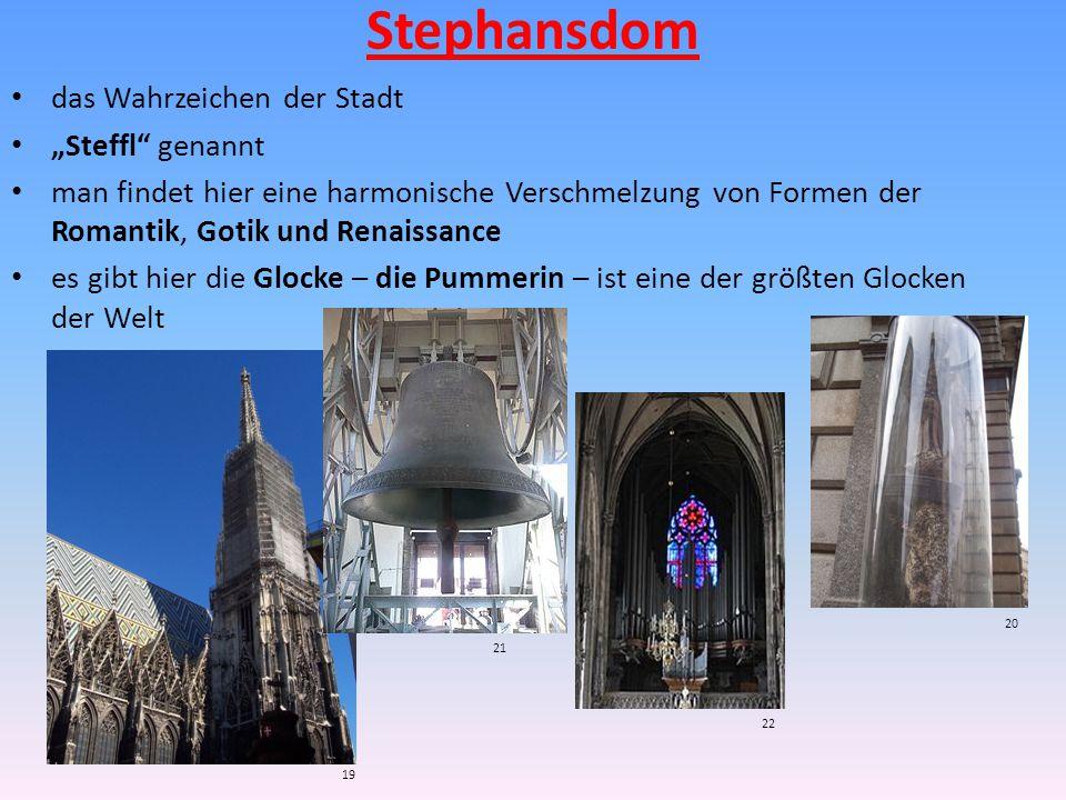 """Stephansdom das Wahrzeichen der Stadt """"Steffl genannt man findet hier eine harmonische Verschmelzung von Formen der Romantik, Gotik und Renaissance es gibt hier die Glocke – die Pummerin – ist eine der größten Glocken der Welt 19 20 21 22"""