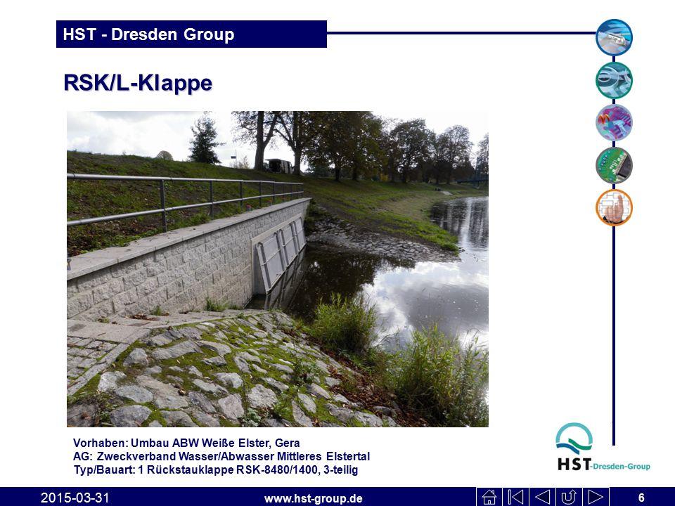 www.hst-group.de HST - Dresden Group RSK/L-Klappe RSK/L-Klappe 2015-03-31 6 Vorhaben: Umbau ABW Weiße Elster, Gera AG: Zweckverband Wasser/Abwasser Mi