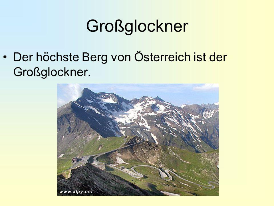 Großglockner Der höchste Berg von Österreich ist der Großglockner.