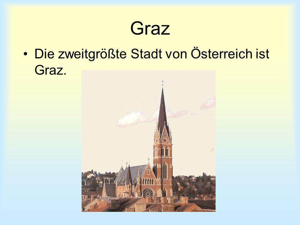 Graz Die zweitgrößte Stadt von Österreich ist Graz.