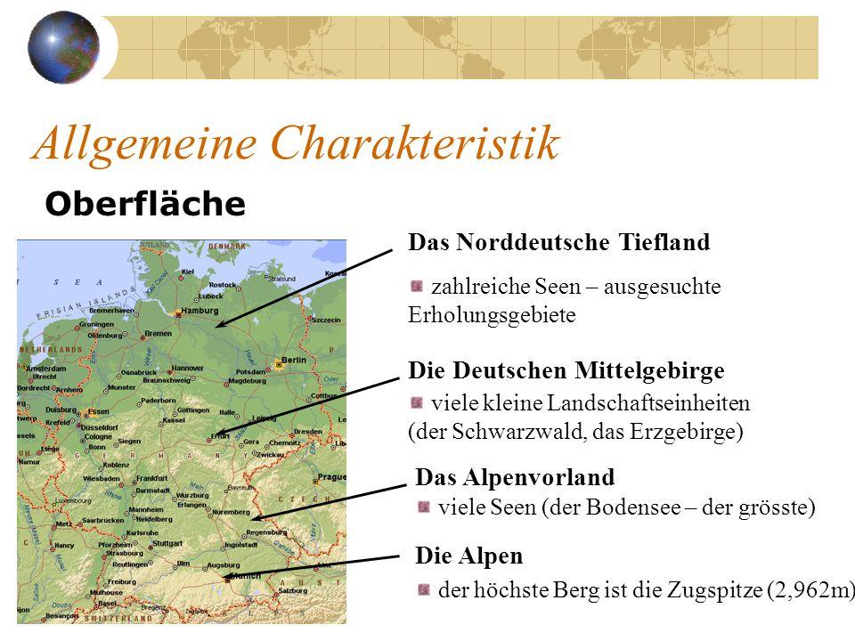 Allgemeine Charakteristik Flüsse die größten Flüsse: der Rhein, die Elbe, die Weser, die Oder, die Donau, der Neckar, der Main zu den wichtigen Wasserstraßen gehörten auch Kanal: Rhein- Main-Donau Kanal.