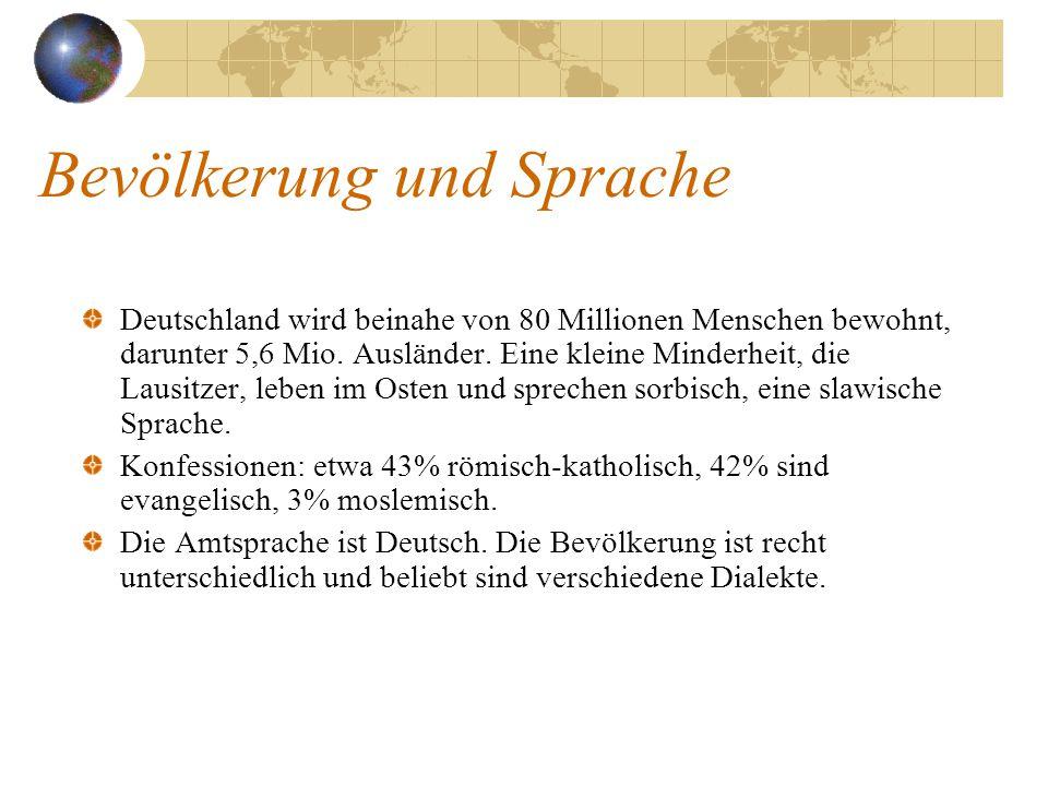 Bevölkerung und Sprache Deutschland wird beinahe von 80 Millionen Menschen bewohnt, darunter 5,6 Mio. Ausländer. Eine kleine Minderheit, die Lausitzer