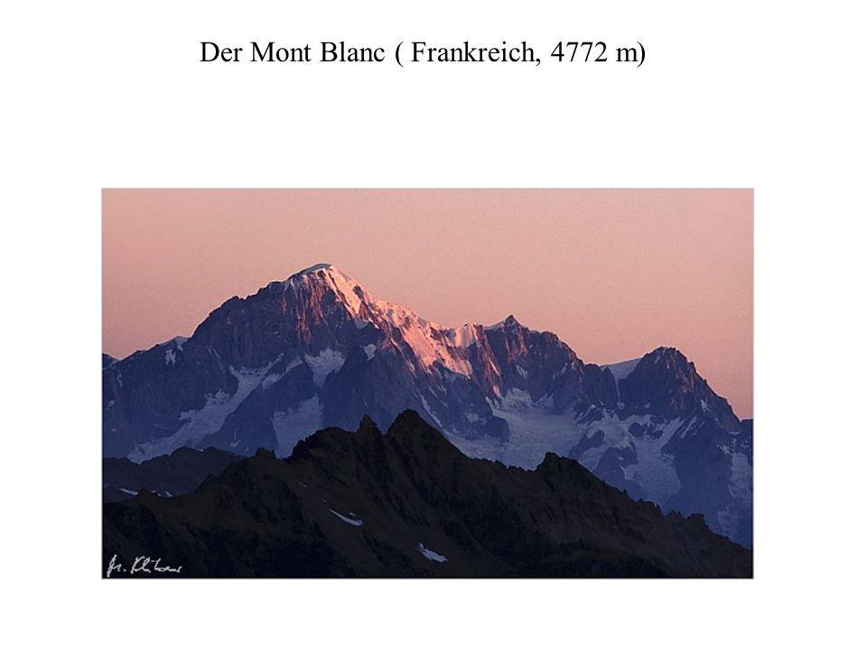 Der Mont Blanc ( Frankreich, 4772 m)