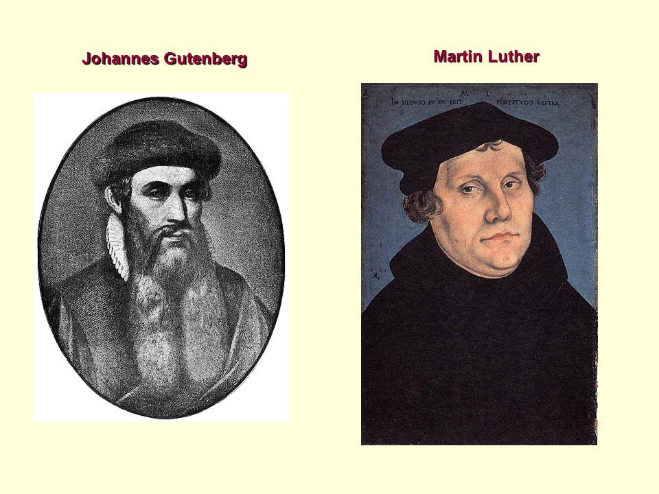 Johannes Gutenberg Martin Luther