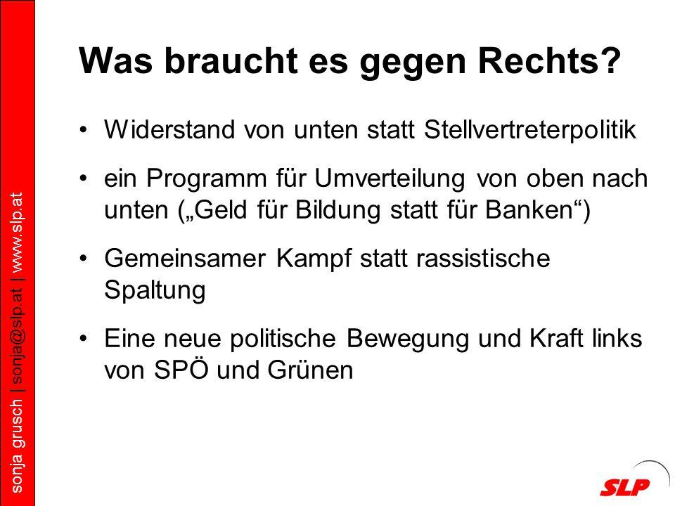 sonja grusch | sonja@slp.at | www.slp.at Was braucht es gegen Rechts.