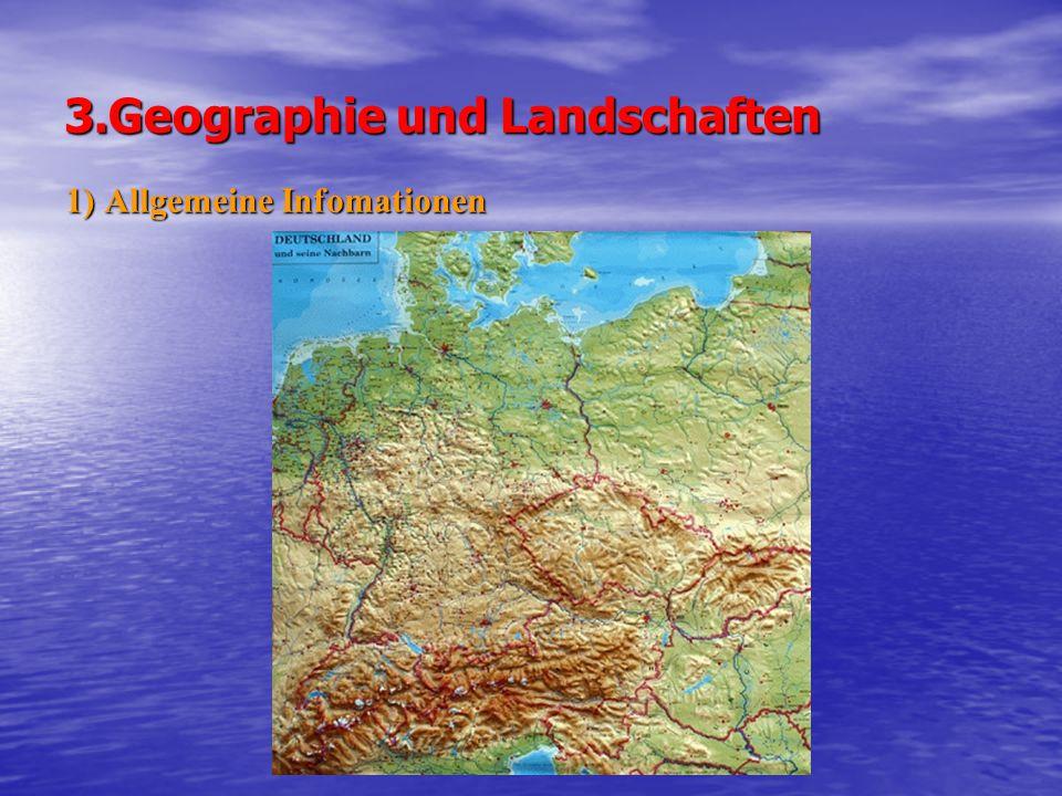 3.Geographie und Landschaften 1) Allgemeine Infomationen