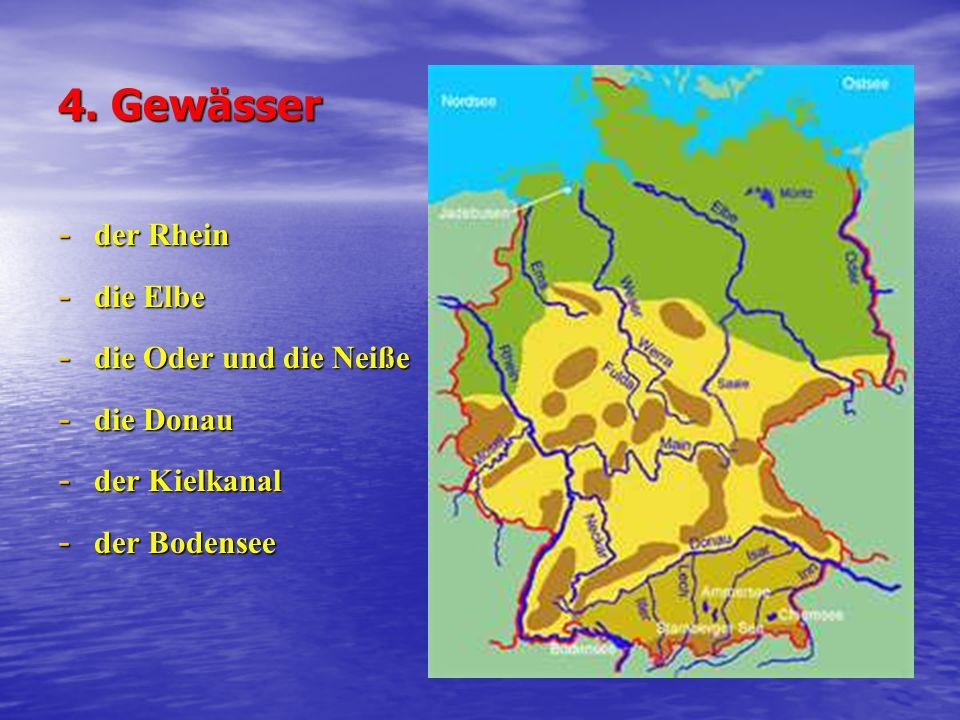 4. Gewässer - der Rhein - die Elbe - die Oder und die Neiße - die Donau - der Kielkanal - der Bodensee