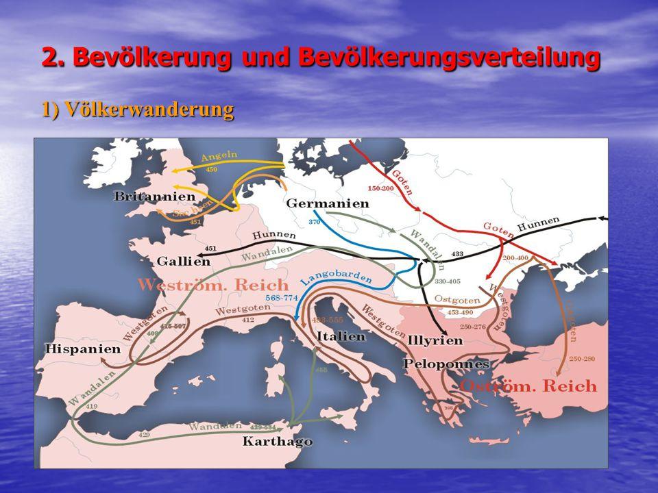 2. Bevölkerung und Bevölkerungsverteilung 1) Völkerwanderung