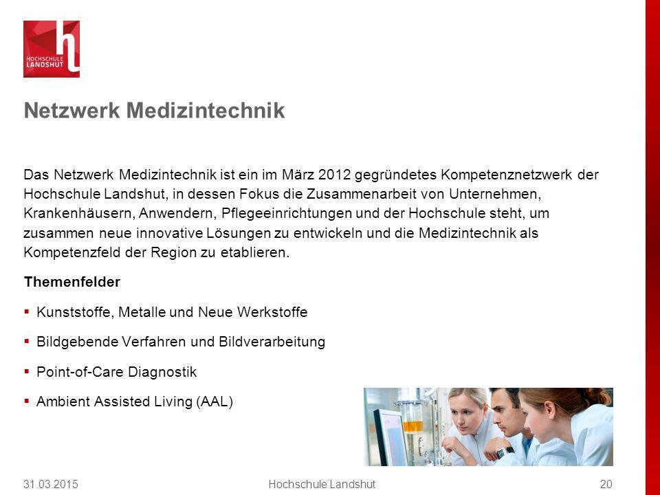 Netzwerk Medizintechnik Das Netzwerk Medizintechnik ist ein im März 2012 gegründetes Kompetenznetzwerk der Hochschule Landshut, in dessen Fokus die Zusammenarbeit von Unternehmen, Krankenhäusern, Anwendern, Pflegeeinrichtungen und der Hochschule steht, um zusammen neue innovative Lösungen zu entwickeln und die Medizintechnik als Kompetenzfeld der Region zu etablieren.