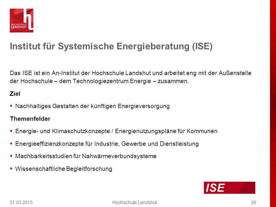 Institut für Systemische Energieberatung (ISE) Das ISE ist ein An-Institut der Hochschule Landshut und arbeitet eng mit der Außenstelle der Hochschule – dem Technologiezentrum Energie – zusammen.