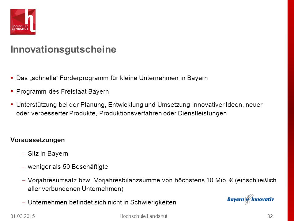"""Innovationsgutscheine  Das """"schnelle Förderprogramm für kleine Unternehmen in Bayern  Programm des Freistaat Bayern  Unterstützung bei der Planung, Entwicklung und Umsetzung innovativer Ideen, neuer oder verbesserter Produkte, Produktionsverfahren oder Dienstleistungen Voraussetzungen  Sitz in Bayern  weniger als 50 Beschäftigte  Vorjahresumsatz bzw."""