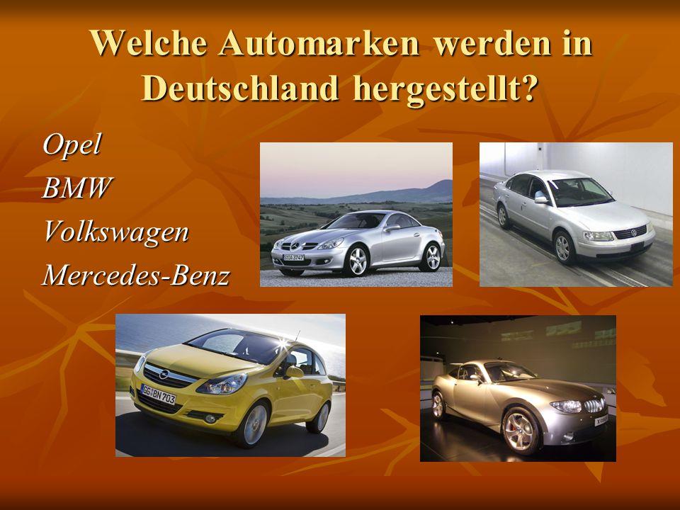 Welche Automarken werden in Deutschland hergestellt OpelBMWVolkswagenMercedes-Benz