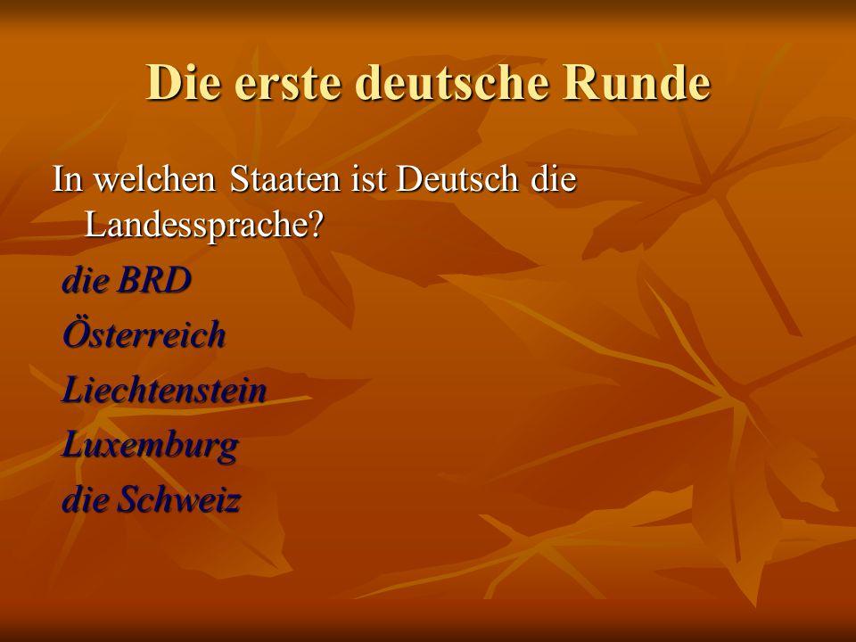 Die erste deutsche Runde In welchen Staaten ist Deutsch die Landessprache.