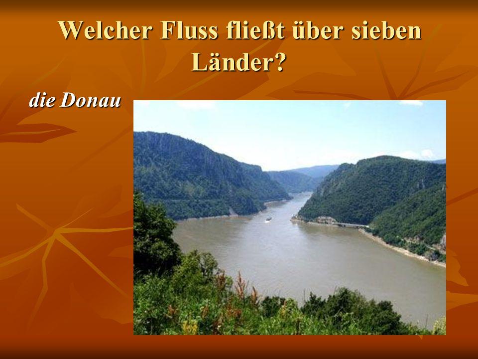 Welcher Fluss fließt über sieben Länder die Donau
