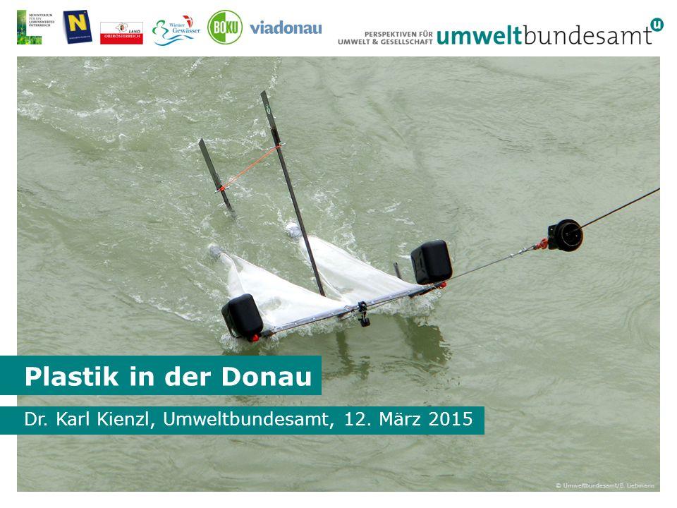Plastik in der Donau Dr. Karl Kienzl, Umweltbundesamt, 12. März 2015 © Umweltbundesamt/B. Liebmann