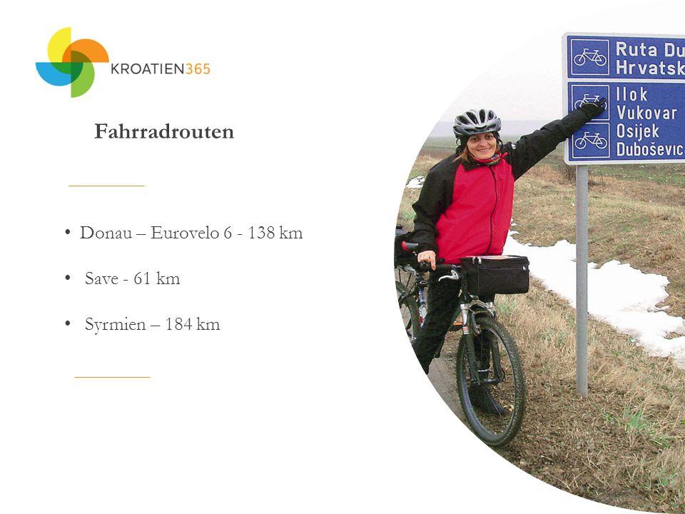 Fahrradrouten Donau – Eurovelo 6 - 138 km Save - 61 km Syrmien – 184 km