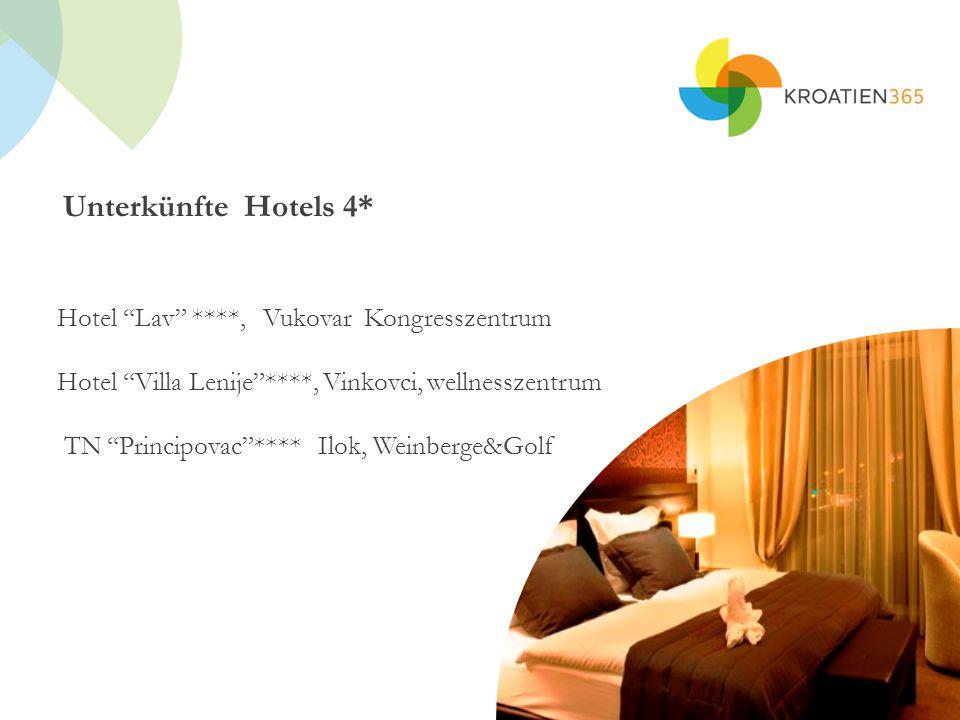 Unterkünfte Hotels 4* Hotel Lav ****, Vukovar Kongresszentrum Hotel Villa Lenije ****, Vinkovci, wellnesszentrum TN Principovac **** Ilok, Weinberge&Golf