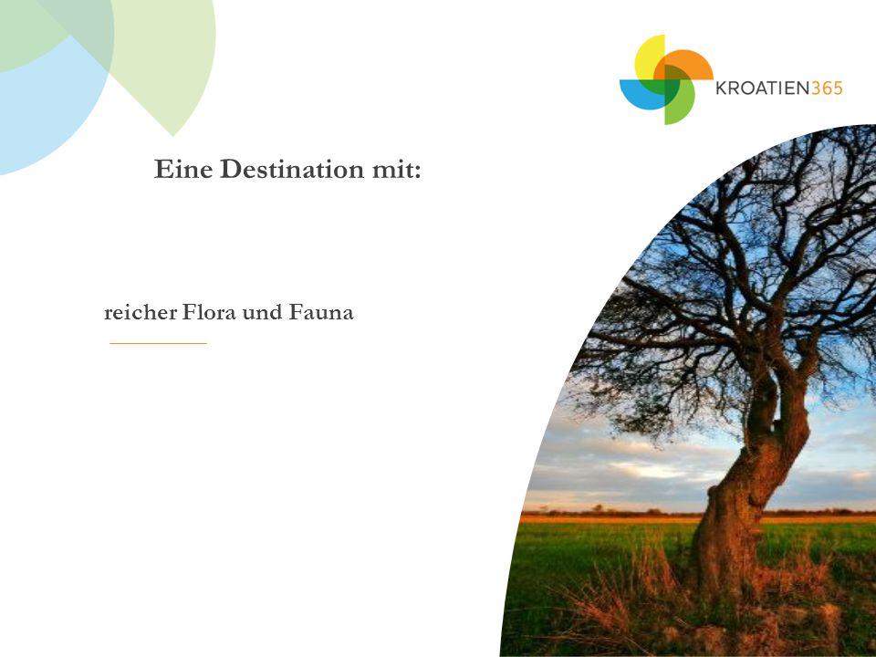 Eine Destination mit: reicher Flora und Fauna