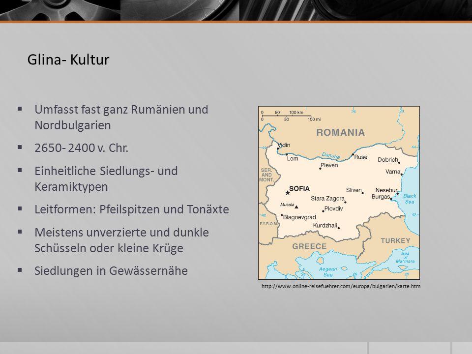  Umfasst fast ganz Rumänien und Nordbulgarien  2650- 2400 v.