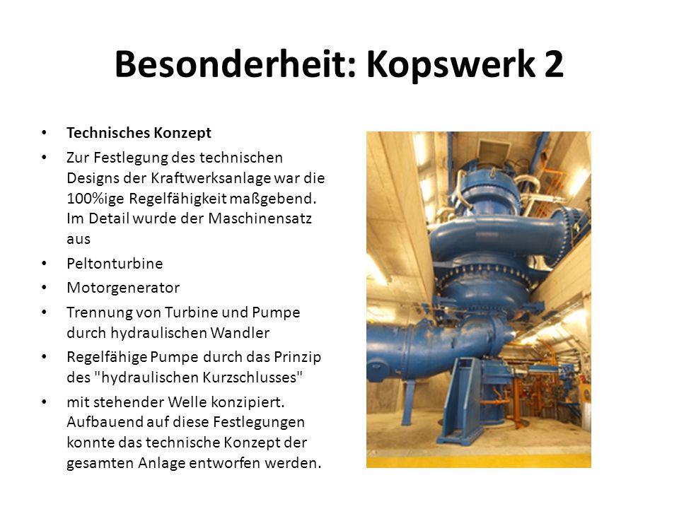 Besonderheit: Kopswerk 2 Technisches Konzept Zur Festlegung des technischen Designs der Kraftwerksanlage war die 100%ige Regelfähigkeit maßgebend. Im
