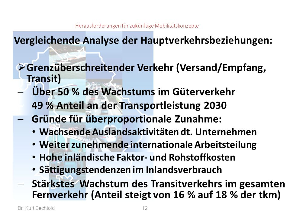 Herausforderungen für zukünftige Mobilitätskonzepte Vergleichende Analyse der Hauptverkehrsbeziehungen:  Grenzüberschreitender Verkehr (Versand/Empfa
