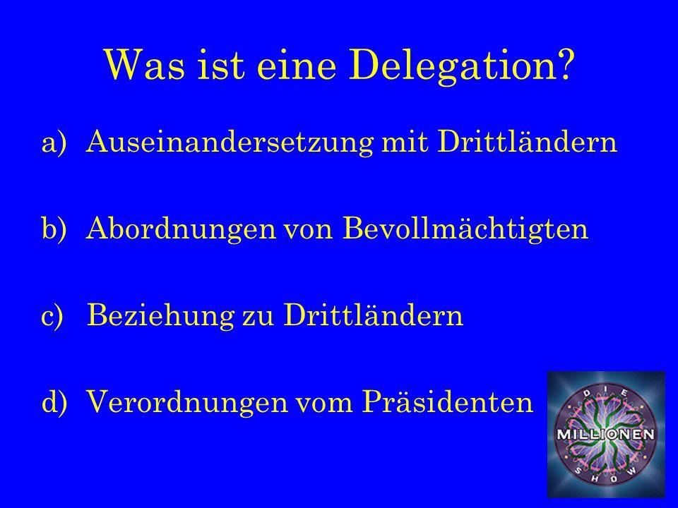 Was ist eine Delegation.