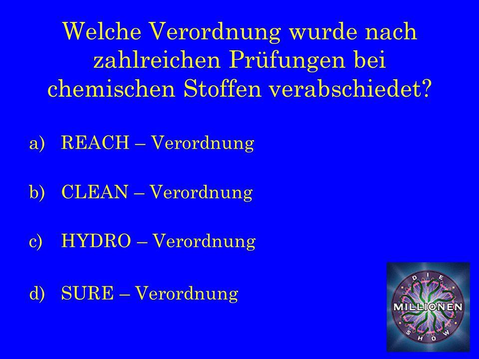 Welche Verordnung wurde nach zahlreichen Prüfungen bei chemischen Stoffen verabschiedet.