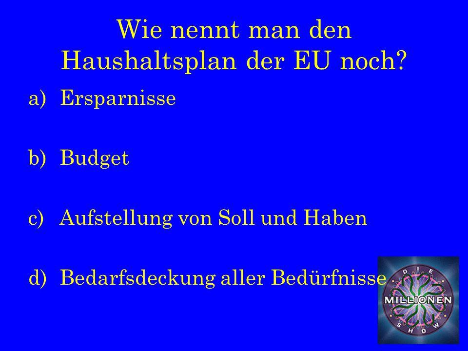 Wie nennt man den Haushaltsplan der EU noch.
