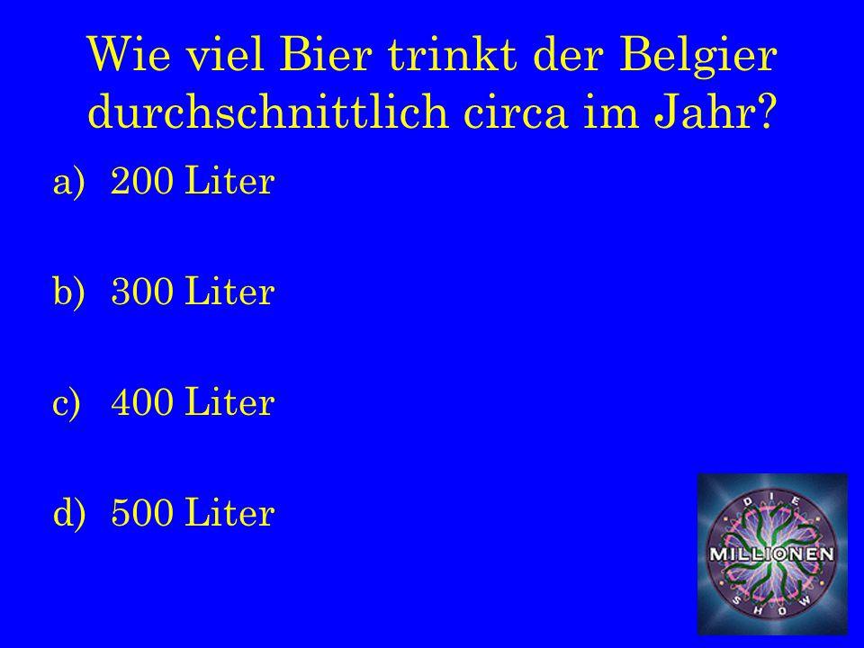 Wie viel Bier trinkt der Belgier durchschnittlich circa im Jahr.