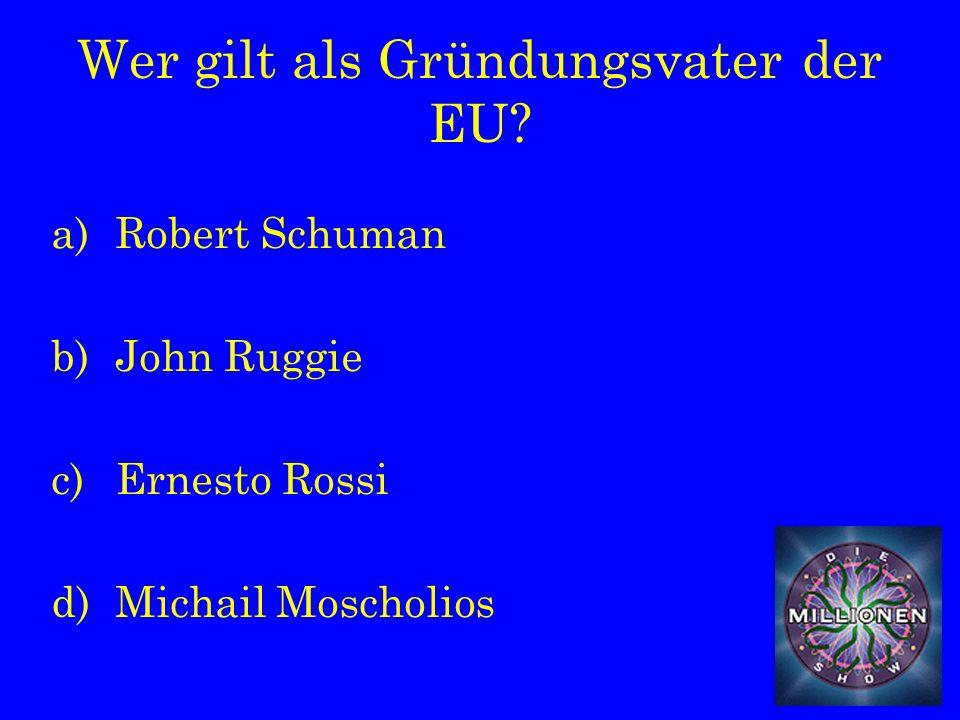Wer gilt als Gründungsvater der EU.