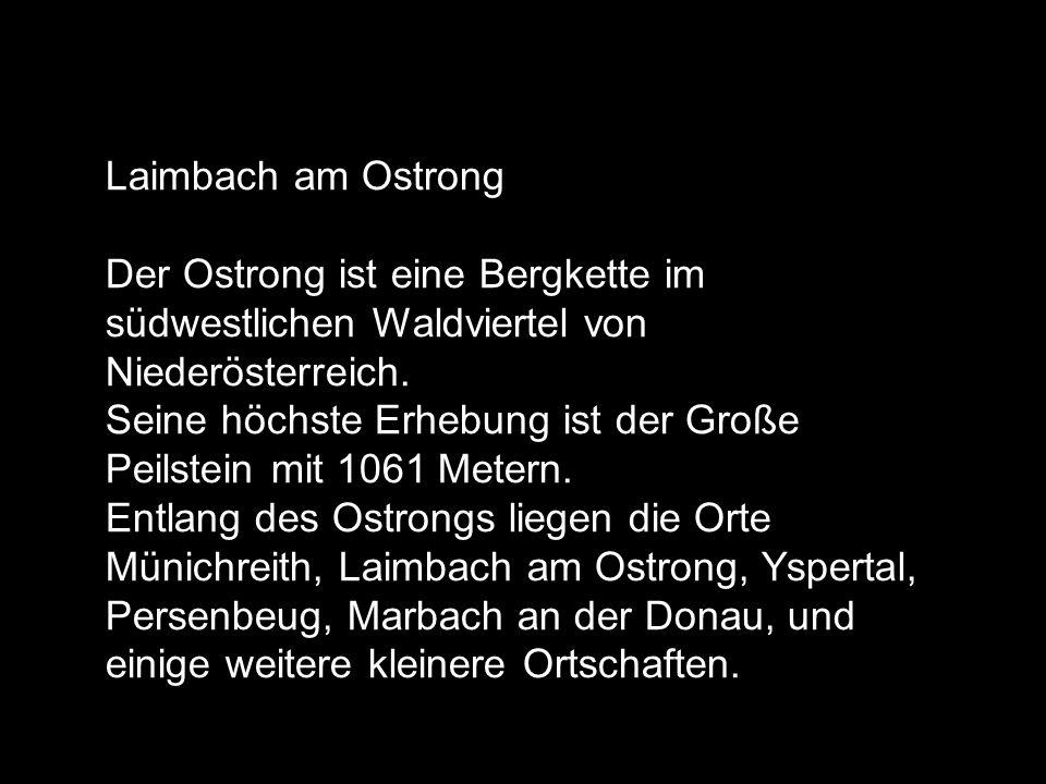 Laimbach am Ostrong Der Ostrong ist eine Bergkette im südwestlichen Waldviertel von Niederösterreich.