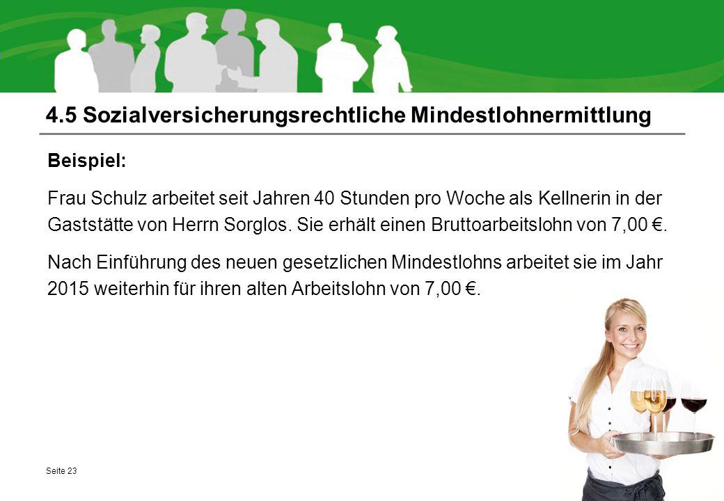 4.5 Sozialversicherungsrechtliche Mindestlohnermittlung Beispiel: Frau Schulz arbeitet seit Jahren 40 Stunden pro Woche als Kellnerin in der Gaststätt