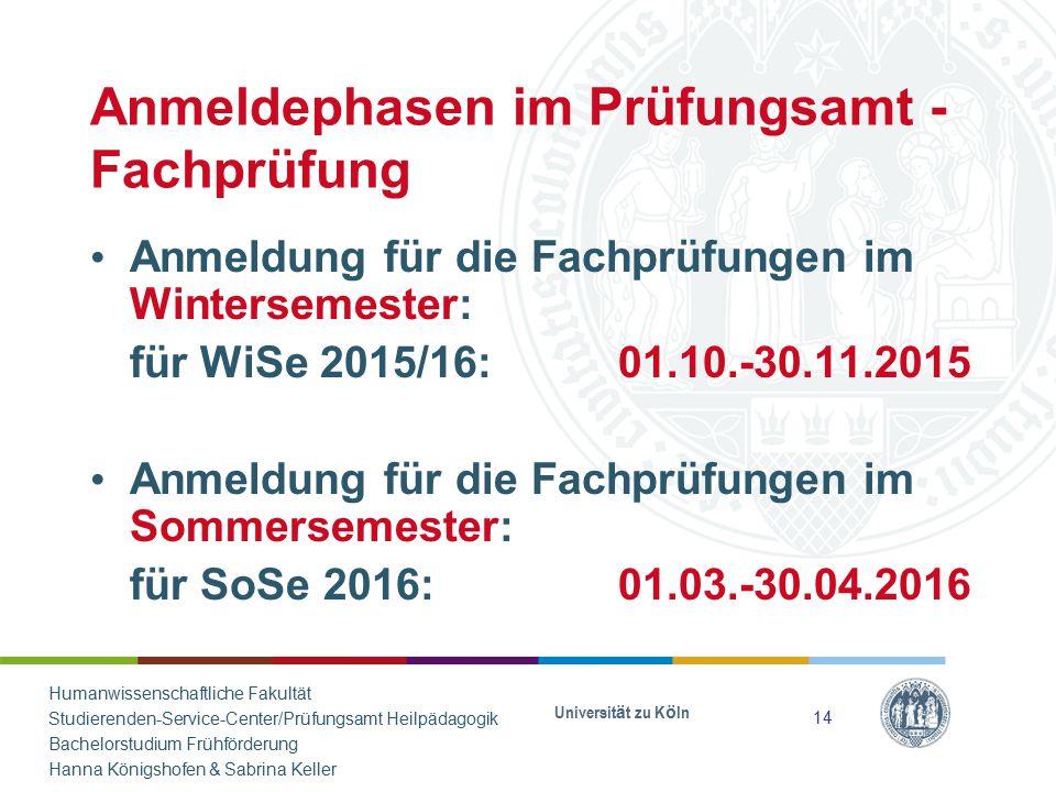 Anmeldephasen im Prüfungsamt - Fachprüfung Anmeldung für die Fachprüfungen im Wintersemester: für WiSe 2015/16:01.10.-30.11.2015 Anmeldung für die Fac